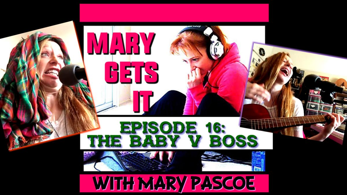 Episode 16 – The Baby V Boss